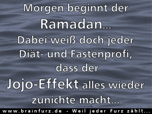 Morgen beginnt der Ramadan... Dabei weiß doch jeder Diät- und Fastenprofi, dass der Jojo-Effekt alles wieder zunichte macht...